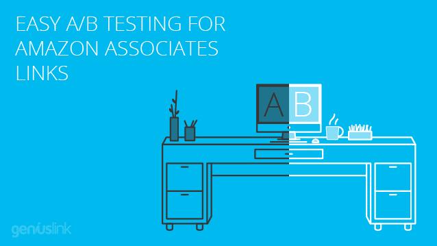 A/B test your Amazon Associates links with Geniuslink?