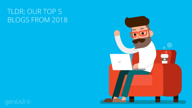 TLDR; Our Top 5 Blogs From 2018