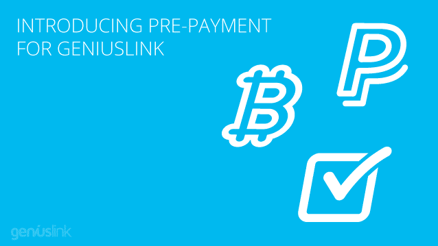 Introducing Pre-Payment for Geniuslink