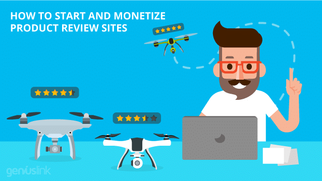 How To Start and Monetize Product Review Sites