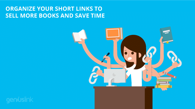 Organize Your Short Links to Sell More Books and Save Time