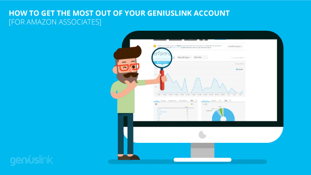 Getting the most out of your Geniuslink account