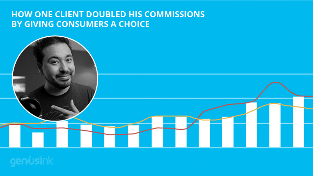 How One Client Doubled His Commissions by Giving Consumers a Choice