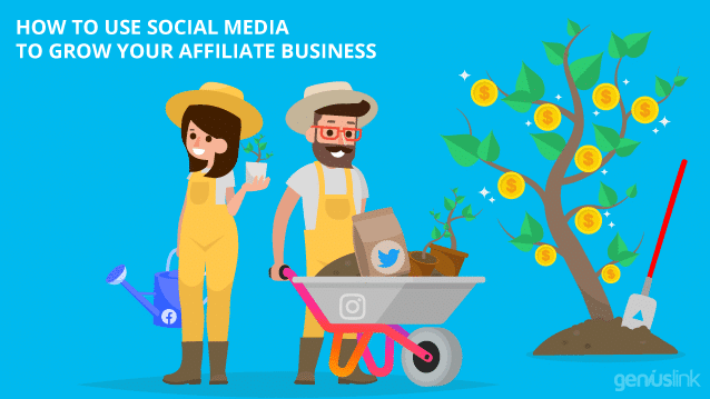 How to use Social Media to Grow your Affiliate Business