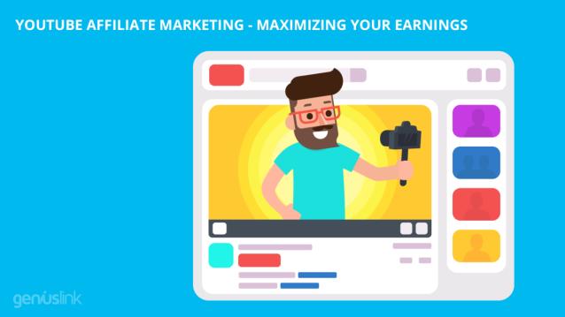 YouTube Affiliate Marketing - Maximizing Your Earnings