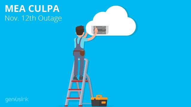 MEA CULPA Nov. 12th Outage